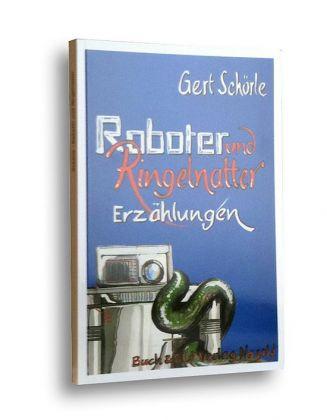 Roboter und Ringelnatter, Kurzgeschichten