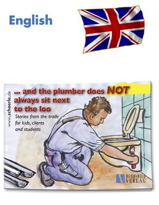 ... and the plumber does not always sit next  to the loo - (English)