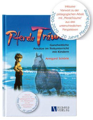 PferdeTräume, Armgard Schörle - 5te Auflage - Das Buch zum therapeutischen Reiten