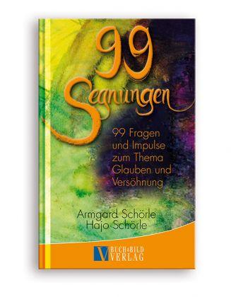 99 Segnungen - 99 Fragen und Impulse zum Thema Glauben und Versöhnung