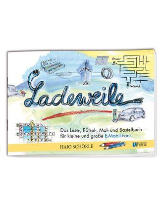 Ladeweile, Das Lese-, Rätsel-, Mal- und Bastelbuch ...