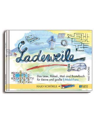 Ladeweile, Das Lese-, Rätsel-, Mal- und Bastelbuch ... HARDCOVER