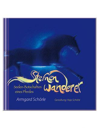 Sternenwanderer, Seelen-Botschaften eines Pferdes - Hardcover