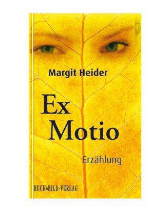 Margit Heider, ExMotio - Erzählung
