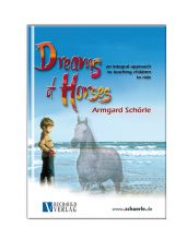 Dreams of Horses,  Armgard Schörle (English)